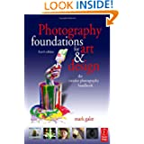 Photography Foundations for Art and Design: The creative photography handbook (Photography Foundations for Art...
