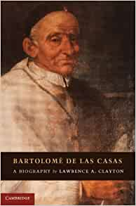 Amazon.com: Bartolomé de las Casas: A Biography (9781107001213