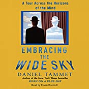 Embracing the Wide Sky: A Tour Across the Horizons of the Mind | [Daniel Tammet]