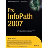 Pro InfoPath 2007 (Expert's Voice) ~ Philo Janus