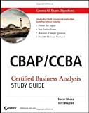 img - for CBAP/CCBA: Certified Business Analysis Study Guide Pap/Cdr St Edition by Weese, Susan, Wagner, Terri published by John Wiley & Sons (2011) book / textbook / text book