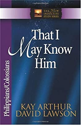 That I Know Him: Philippians And Colossians (The New Inductive Study Series)
