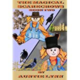 The Magical Scarecrows - Book Two ~ Auntie Lynn