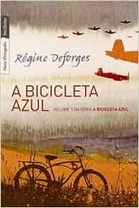 A Bicicleta Azul: Regine Deforges: 9788577991310: Amazon