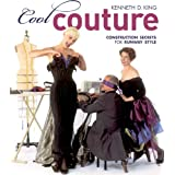 Cool Couture: Construction Secrets for Runway Style (Singer Studio) ~ Kenneth D. King
