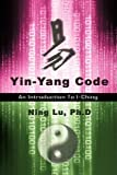 img - for Yin-Yang Code: A Introduction to I-Ching book / textbook / text book