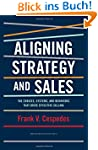 Aligning Strategy and Sales: The Choi...