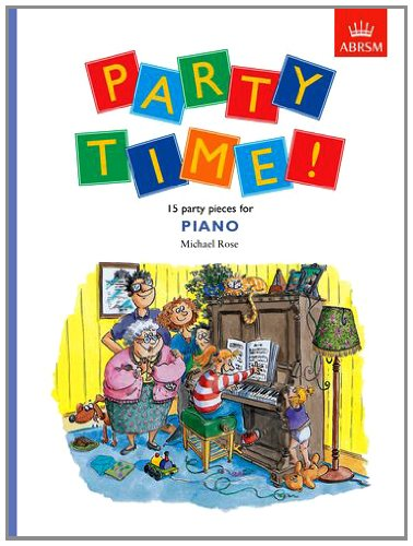 Party Time! 15 party pieces for piano (Easier Piano Pieces (ABRSM))