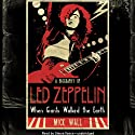 When Giants Walked the Earth: A Biography of Led Zeppelin (       UNABRIDGED) by Mick Wall Narrated by Simon Vance
