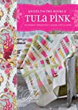 Read Quilts from the House of Tula Pink: 20 Fabric Projects to Make, Use and Love on-line