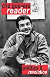 Che Guevara Reader: Writings on Politics & Revolution (1876175699) by Guevara, Ernesto Che