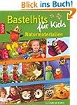 Bastelhits f�r Kids Naturmaterialien:...