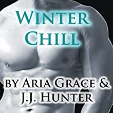 Winter Chill (       UNABRIDGED) by Aria Grace, J.J. Hunter Narrated by Michael Pauley