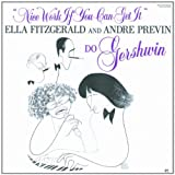 echange, troc Ella Fitzgerald & André Prévin - Nice Work If You Can Get It - Ella Fitzgerald And André Prévin Do Gershwin