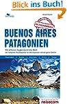 Buenos Aires und Patagonien: Das komp...
