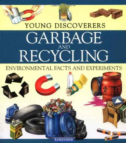 Garbage and Recycling (Young Discoverers: Environmental Facts and Experiments)
