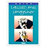 Laissez-moi imaginer (French Edition) (2723423913) by Quino