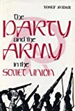 img - for The Party and the Army in the Soviet Union book / textbook / text book