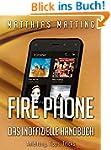 Fire Phone - das inoffizielle Handbuc...