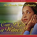 Can I Get a Witness? Audiobook by ReShonda Tate Billingsley Narrated by Kim Brockington