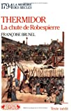 echange, troc Françoise Brunel - Thermidor (1794). La chute de Robespierre