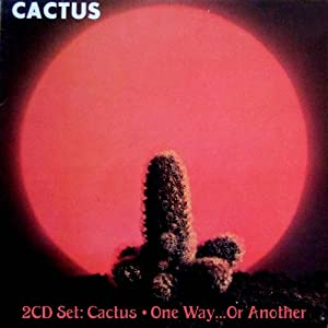 CACTUS / ONE WAY... OR ANOTHER