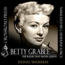 Betty Grable: The Reluctant Movie Queen Audiobook by Doug Warren Narrated by Catherine Force