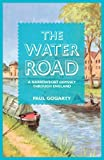 img - for The Water Road: A Narrow Boat Odyssey Through England book / textbook / text book