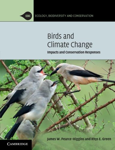 Birds and Climate Change: Impacts and Conservation Responses (Ecology, Biodiversity and Conservation)