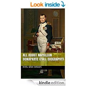 All About Napoleon Bonaparte (Full Biography)