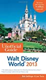 img - for The Unofficial Guide Walt Disney World 2013 (Unofficial Guides) by Bob Sehlinger (2012-08-28) book / textbook / text book
