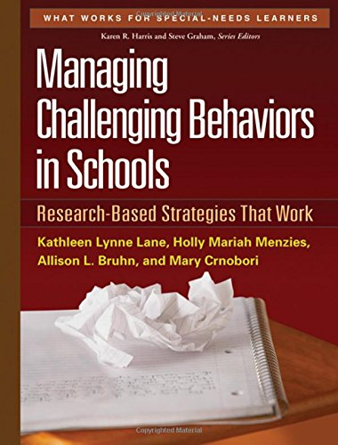 Managing Challenging Behaviors in Schools: Research-Based Strategies That Work (What Works for Special-Needs Learners) PDF