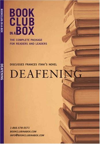 By Frances Itani Bookclub-in-a-Box Discusses Deafening, the Novel by Frances Itani (2nd) [Paperback] PDF