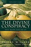 The Divine Conspiracy Participant's Guide with DVD: Jesus' Master Class for Life (0310889596) by Willard, Dallas