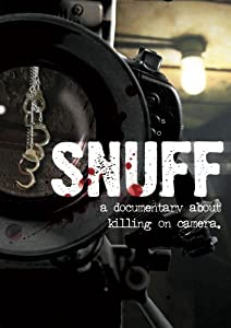 Snuff: a documentary about killing on camera.