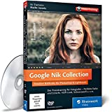 Software - Google Nik Collection - Kreative Bildlooks f�r Photoshop und Lightroom mit Fotoexpertin Maike Jarsetz