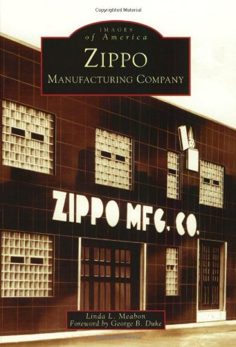 Zippo Manufacturing Company  (PA)  (Images of America), by Linda L. Meabon