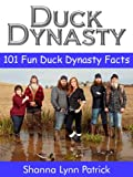 Duck Dynasty: 101 Fun Facts about Duck Dynasty