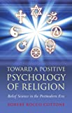 Image of Toward a Positive Psychology of Religion: Belief Science in the Postmodern Era
