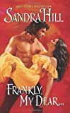 Frankly, My Dear (0062019031) by Sandra Hill