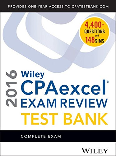 Wiley CPAexcel Exam Review 2016 Test Bank: Complete Exam PDF