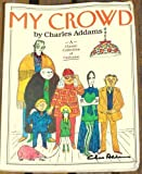 My Crowd 1st Fireside edition by Addams, Charles published by Fireside [ Paperback ]