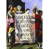 Seicento boloñés y Siglo de Oro español: El arte, la época, los protagonistas (Confluencias)