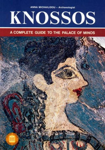 Knossos: A Complete Guide to the Palace of Minos