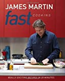 Fast Cooking: Really Exciting Recipes in 20 Minutes by James Martin ( 2013 ) Hardcover James Martin