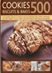 500 Cookies, Biscuits and Bakes: An i...