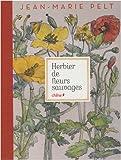 echange, troc Jean-Marie Pelt - Herbier de fleurs sauvages