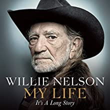 My Life: It's a Long Story (       UNABRIDGED) by Willie Nelson Narrated by Christopher Ryan Grant
