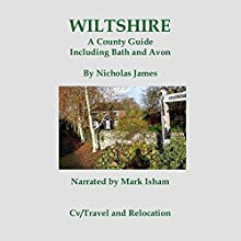 Wiltshire: A County Guide: Barnaby's Relocation Guides Audiobook by Nicholas James Narrated by Mark Isham