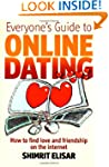 Everyone's Guide to Online Dating: Ho...